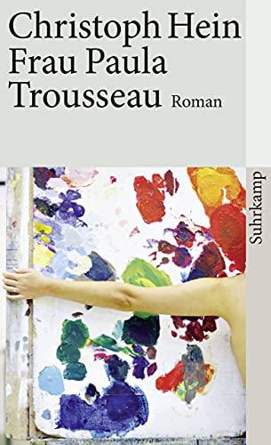 Page de couverture du roman Frau Paula Trousseau de Christoph Hein montrant le bras d'une femme nue enlaçant une toile recouverte de taches de couleurs vives