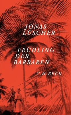 Couverture du roman Frühling der Barbaren de Jonas Lüscher