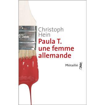 Couverture du roman Paula T. une femme allemande de Christoph HEIN, montrant un pinceau tourné vers le bas dégouttant d'une peinture visqueuse rouge vif