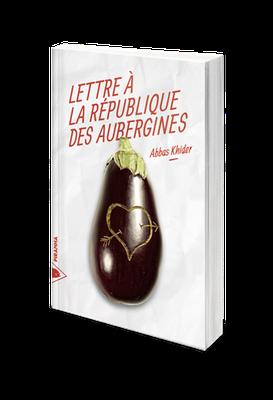 Lettre à la république des aubergines d'Abbas Khider