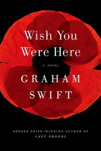 """Couverture du roman """"Wish You Were Here"""" de Graham Swift"""