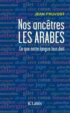 Nos ancêtres les Arabes PRUVOST