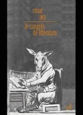 Le Congrès de littérature, de César Aira