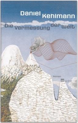 Daniel Kehlmann : Die Vermessung der Welt